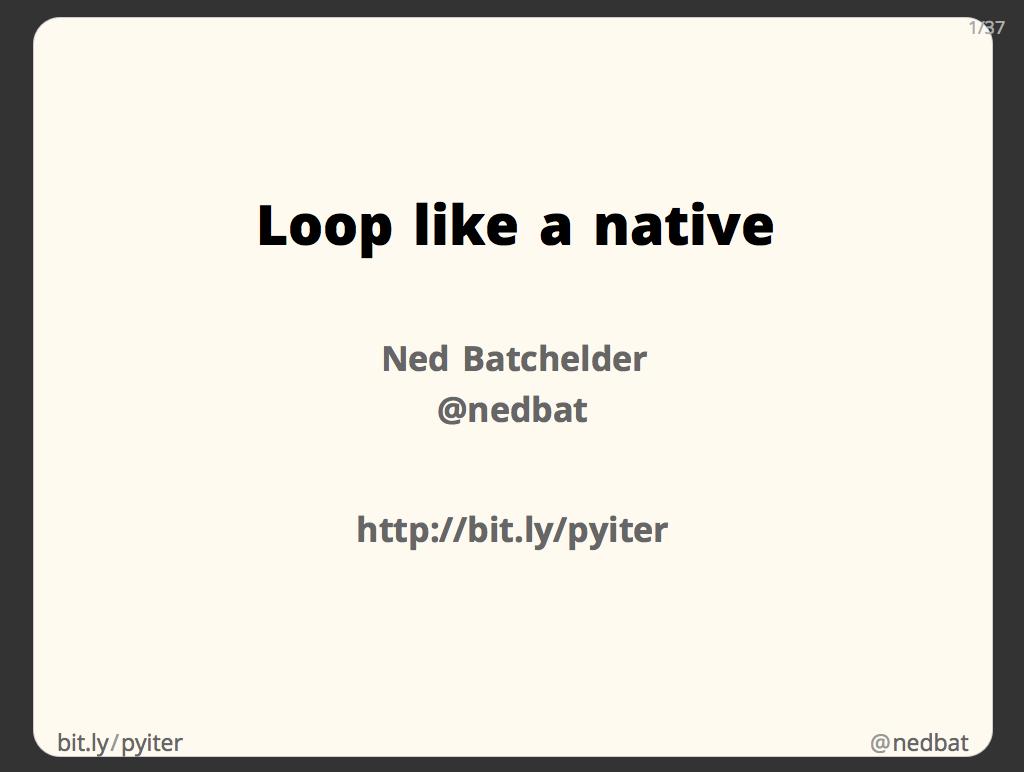 Ned Batchelder: Loop Like A Native