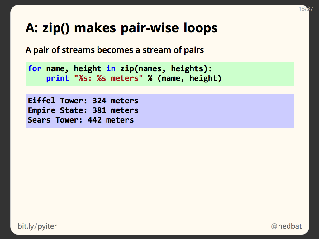 A: zip() makes pair-wise loops