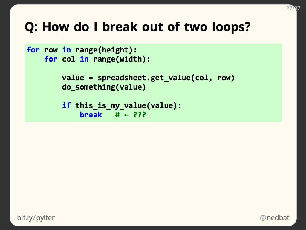 Q: How do I break out of two loops?