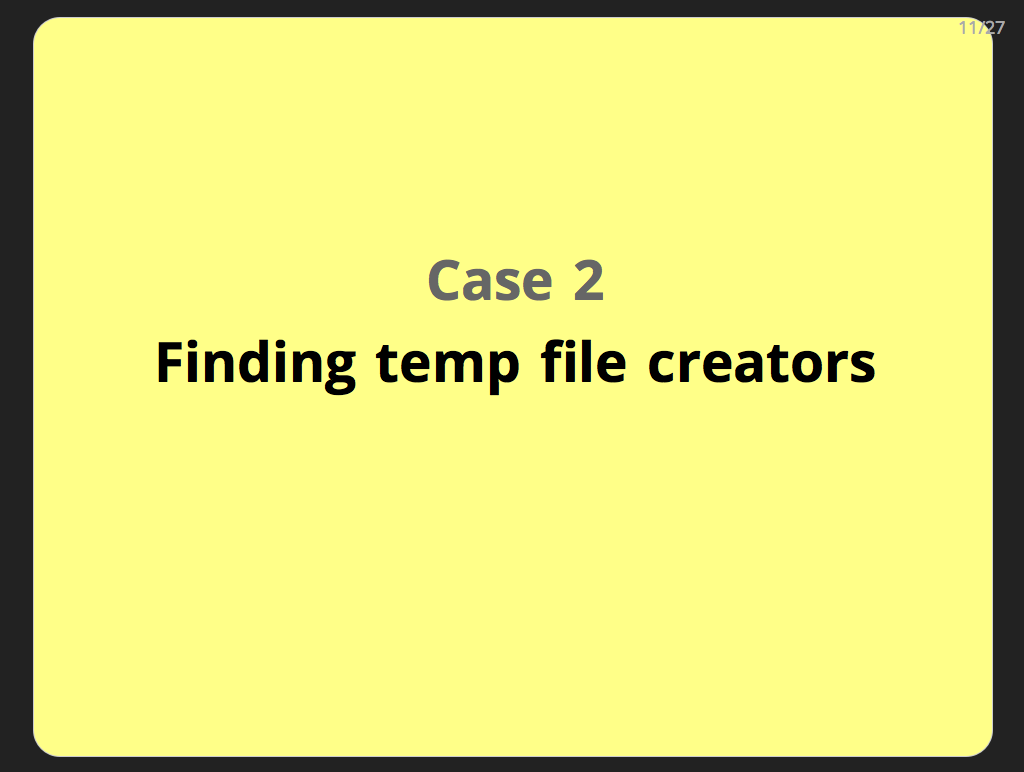 Case 2: Finding temp file creators