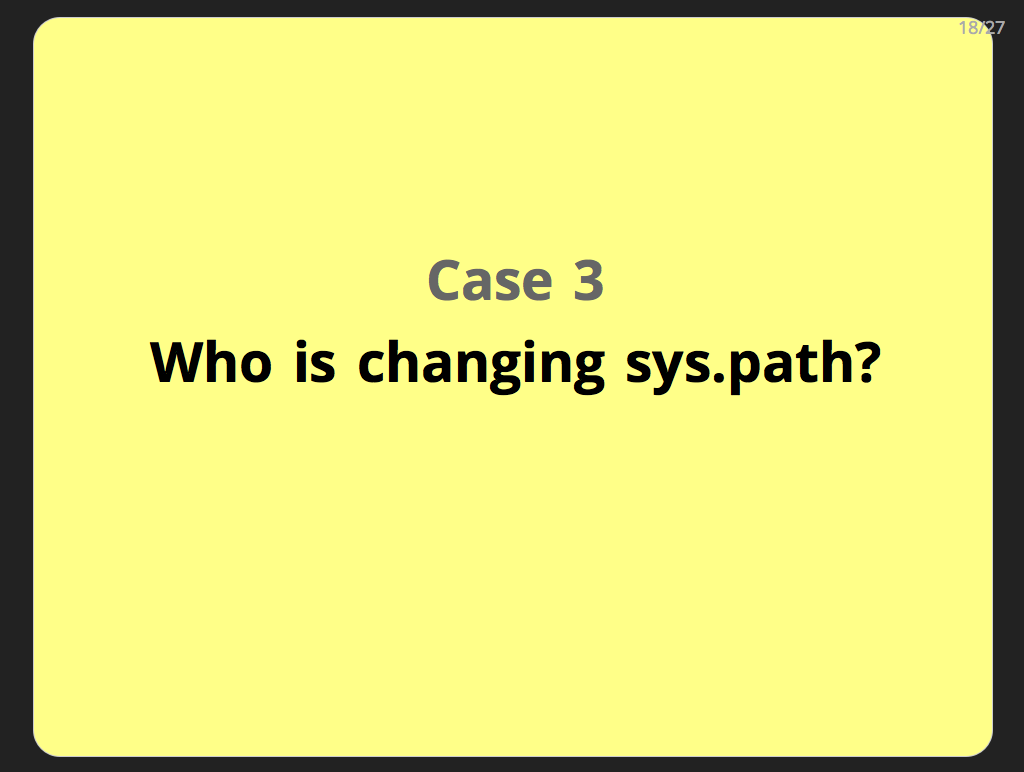 Case 3: Who is changing sys.path?