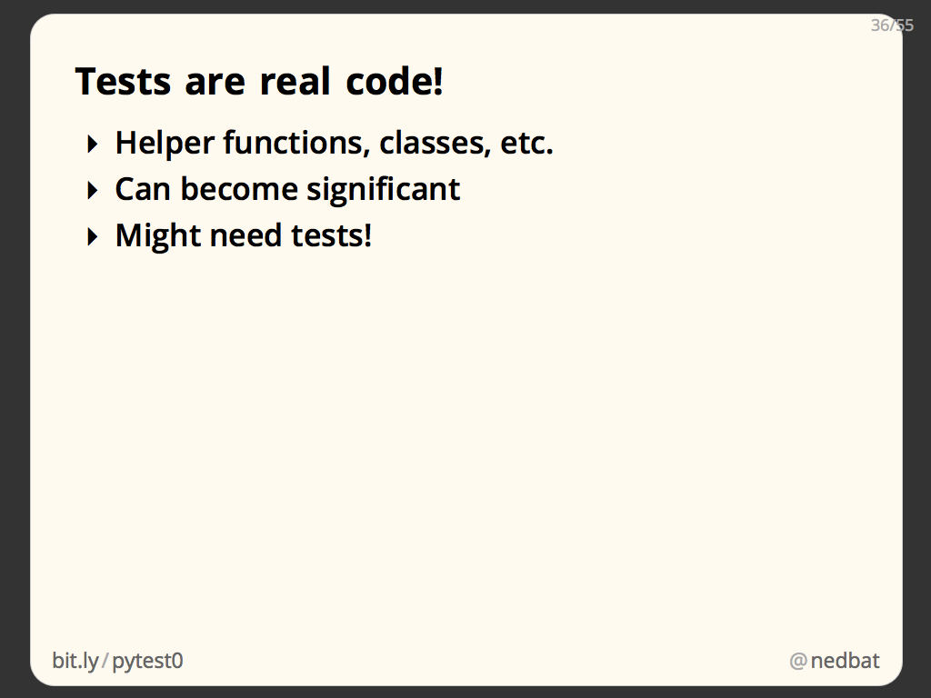 Tests are real code!