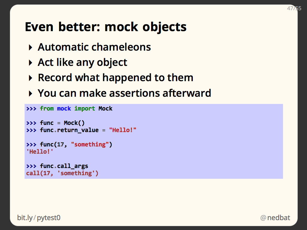 Even better: mock objects