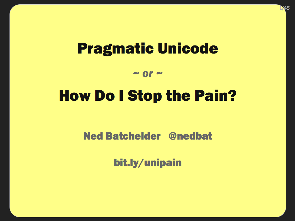 Pragmatic Unicode~ or ~How Do I Stop the Pain?