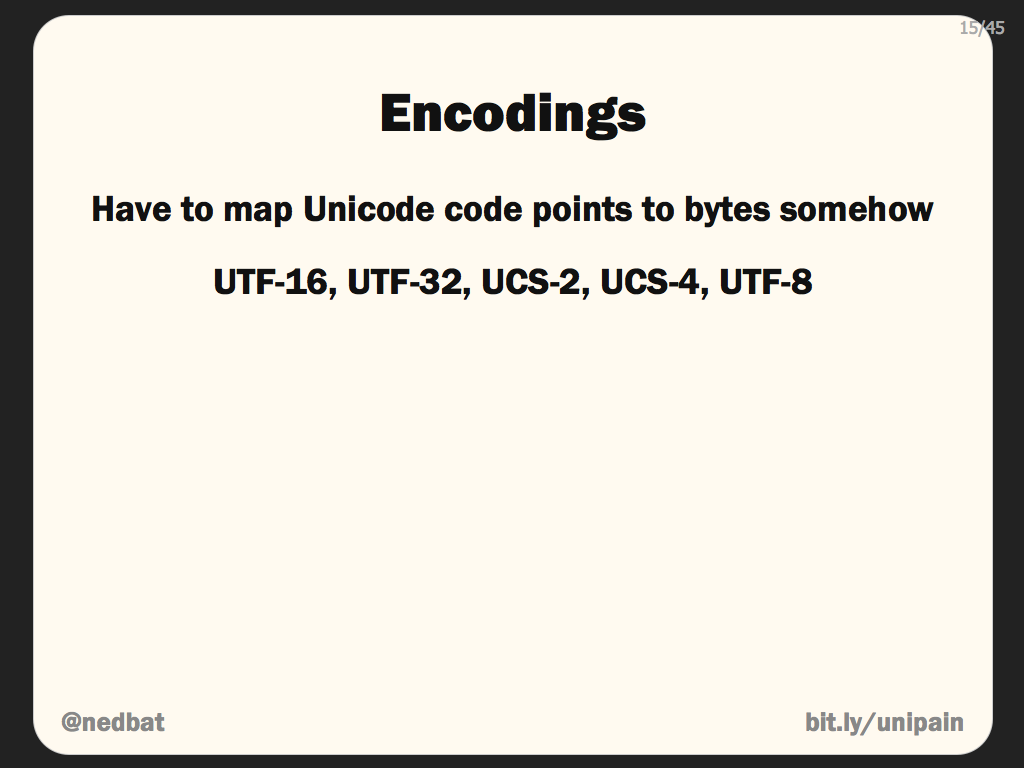 Ned Batchelder: Pragmatic Unicode